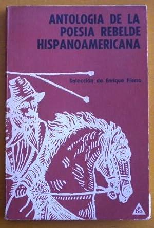 Antología de la Poesía rebelde hispanoamericana: Fierro Enrique (selecci�n)