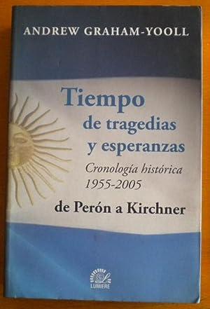 Tiempo de tragedias y esperanza. Cronología histórica 1955-2005 de Perón a ...