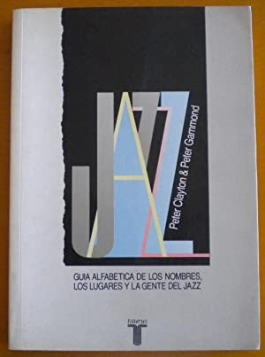 Jazz. Guía alfabética de los nombres, los: Gammond Peter &