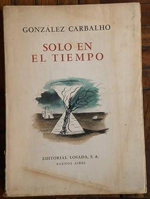 Sólo en el tiempo.: González Carbalho José.