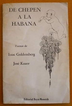 De Chepen a la Habana: Kozer José - Goldemberg Isaac