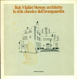 Rob Mallet-Stevens architetto lo stile classico dell'avanguardia.