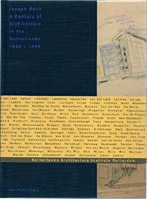 A Century of Architecture in the Netherlands 1880-1990.