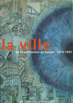 La ville, art et architecture en Europe, 1870-1993.