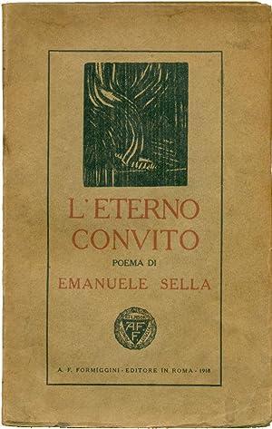 L'eterno convito. Poema (1914-1917).: SELLA Emanuele,