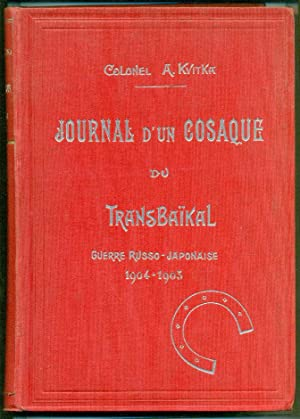 Journal d'un cosaque du Transbaïkal. Guerre russo-japonaise 1904-1905. Avec 160 illustrations dan...