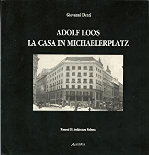 Adolf Loos. La casa in Michaelerplatz.: DENTI Giovanni,