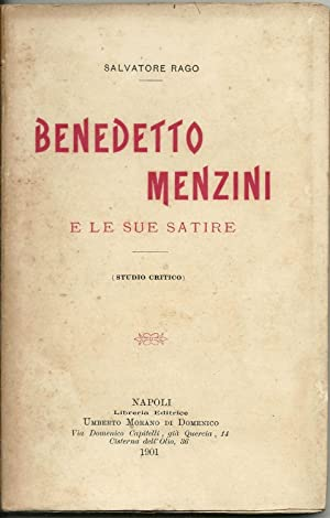 Benedetto Menzini e le sue satire. (Studio critico).