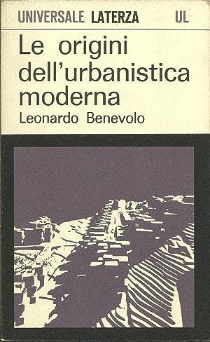 Le origini dell'urbanistica moderna.: BENEVOLO Leonardo,