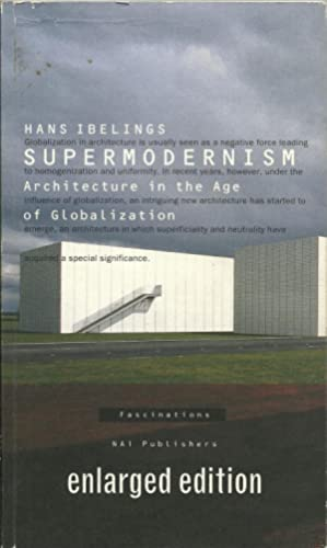 Supermodernism. Architecture in the age of globalization.