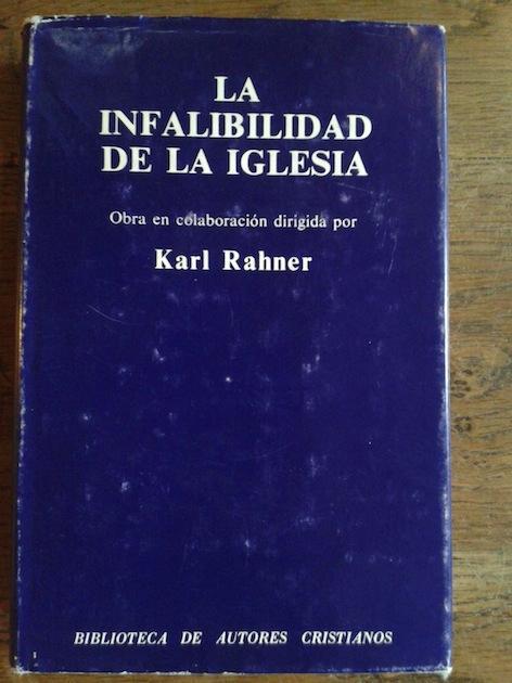 LA INFALIBILIDAD DE LA IGLESIA. Respuesta a Hans Küng de KARL ...