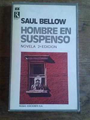 HOMBRE EN SUSPENSO: SAUL BELLOW