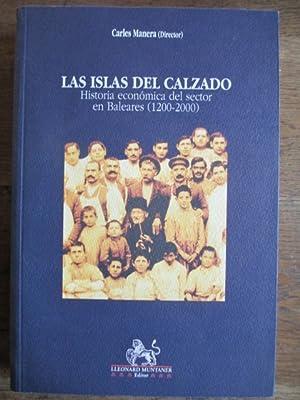 LAS ISLAS DEL CALZADO: HISTORIA ECONÓMICA DEL: CARLES MANERA /