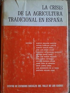 LA CRISIS DE LA AGRICULTURA TRADICIONAL EN: Albarto Ballarín -