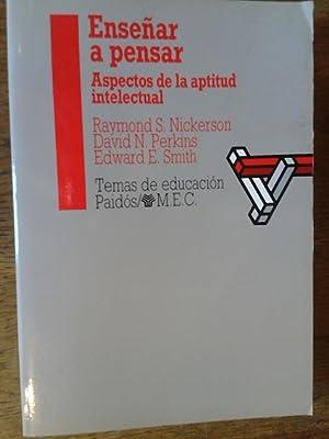 ENSEÑAR A PENSAR : ASPECTOS DE LA: Nickerson, Raymond S.