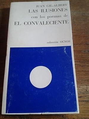 LAS ILUSIONES CON LOS POEMAS DE EL: Gil-Albert, Juan