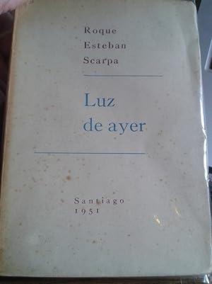 LUZ DE AYER (poesía: 1940-45) (dedicado): Scarpa, Roque Esteban