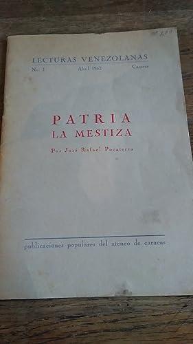 PATRIA LA MESTIZA: Pocaterra, José Rafael
