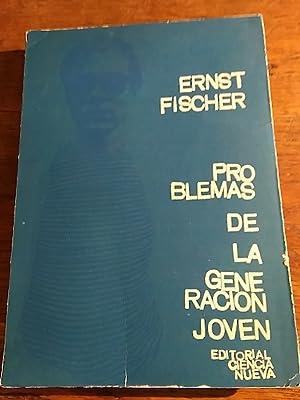 PROBLEMAS DE LA GENERACIÓN JOVEN: Fischer, Ernst