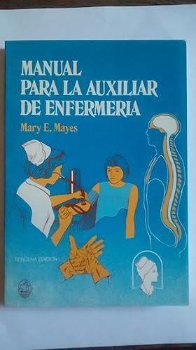 MANUAL PARA LA AUXILIAR DE ENFERMERÍA: E. MAYES, Mary.-