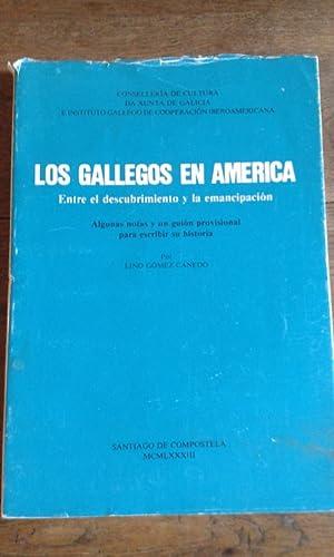 LOS GALLEGOS EN AMÉRICA. Entre el descubrimiento: GÓMEZ CANEDO, Lino.-