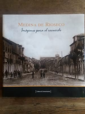 MEDINA DE RIOSECO. IMÁGENES PARA EL RECUERDO