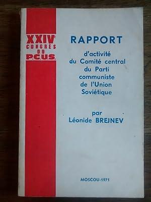 Rapport d'activite du Comite central du Parti: LÉONIDE BREJNEV