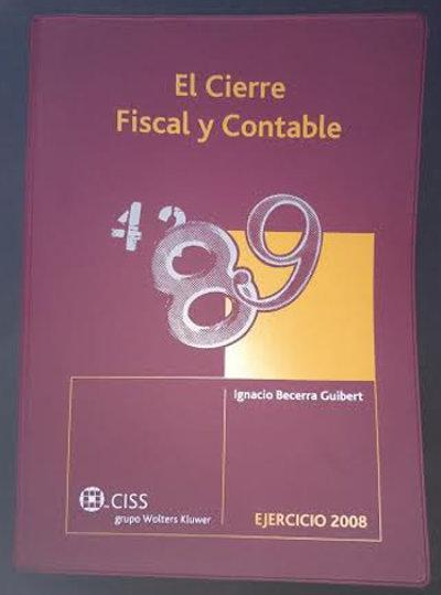 El Cierre Fiscal y Contable. Ejercicio 2008 - BECERRA GUIBERT, Ignacio