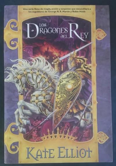 Los dragones del Rey. Traducción: Isabel Merino Bodes - ELLIOT, Kate