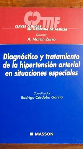 DIAGNÓSTICO Y TRATAMIENTO DE LA HIPERTENSIÓN ARTERIAL: A. MARTÍN ZURRO