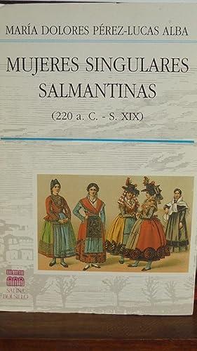 MUJERES SINGULARES SALMANTINAS (220 a. C. -: MARÍA DOLORES PÉREZ-LUCAS