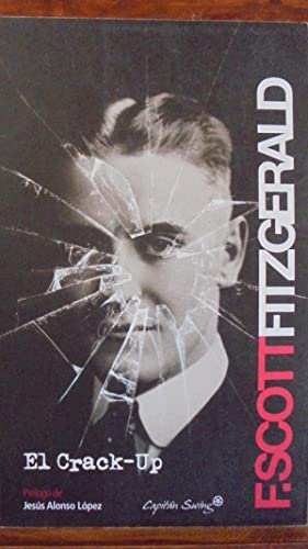 EL CRACK-UP: F. SCOTT FITZGERALD