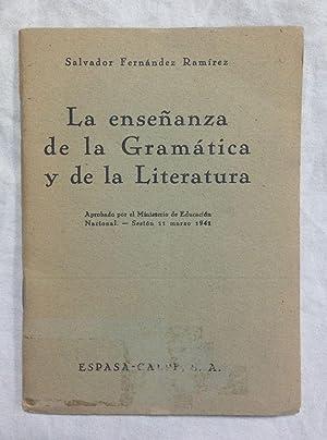 LA ENSEÑANZA DE LA GRAMATICA Y DE LA LITERATURA: FERNANDEZ RAMIREZ, Salvador