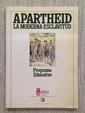 APARTHEID: LA MODERNA ESCLAVITUD. Programa educativo
