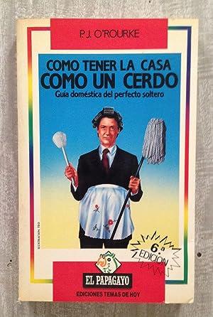 COMO TENER LA CASA COMO UN CERDO.: O'ROURKE, P.J.