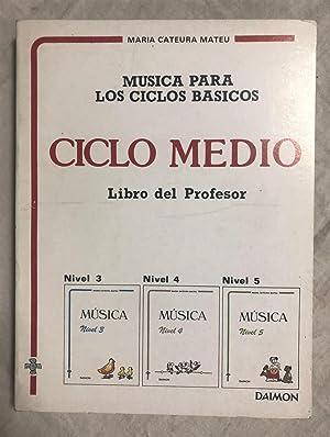 MÚSICA PARA LOS CICLOS BÁSICOS. Ciclo Medio,: CATEURA MATEU, María