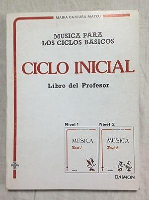 MÚSICA PARA LOS CICLOS BÁSICOS. Ciclo Inicial,: CATEURA MATEU, María