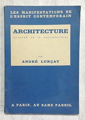ARCHITECTURE. Illustré de 72 photographies: LURÇAT, André