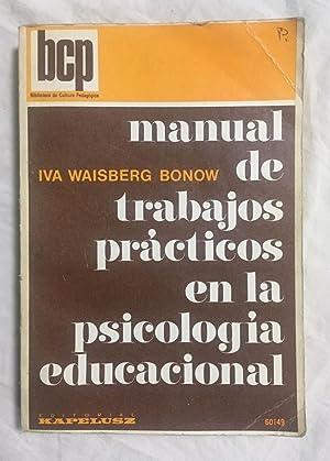 MANUAL DE TRABAJOS PRACTICOS EN LA PSICOLOGIA EDUCACIONAL: BONOW, Iva W.
