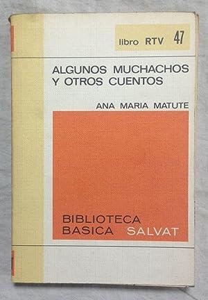 ALGUNOS MUCHACHOS Y OTROS CUENTOS. Colección RTV,: MATUTE, Ana María