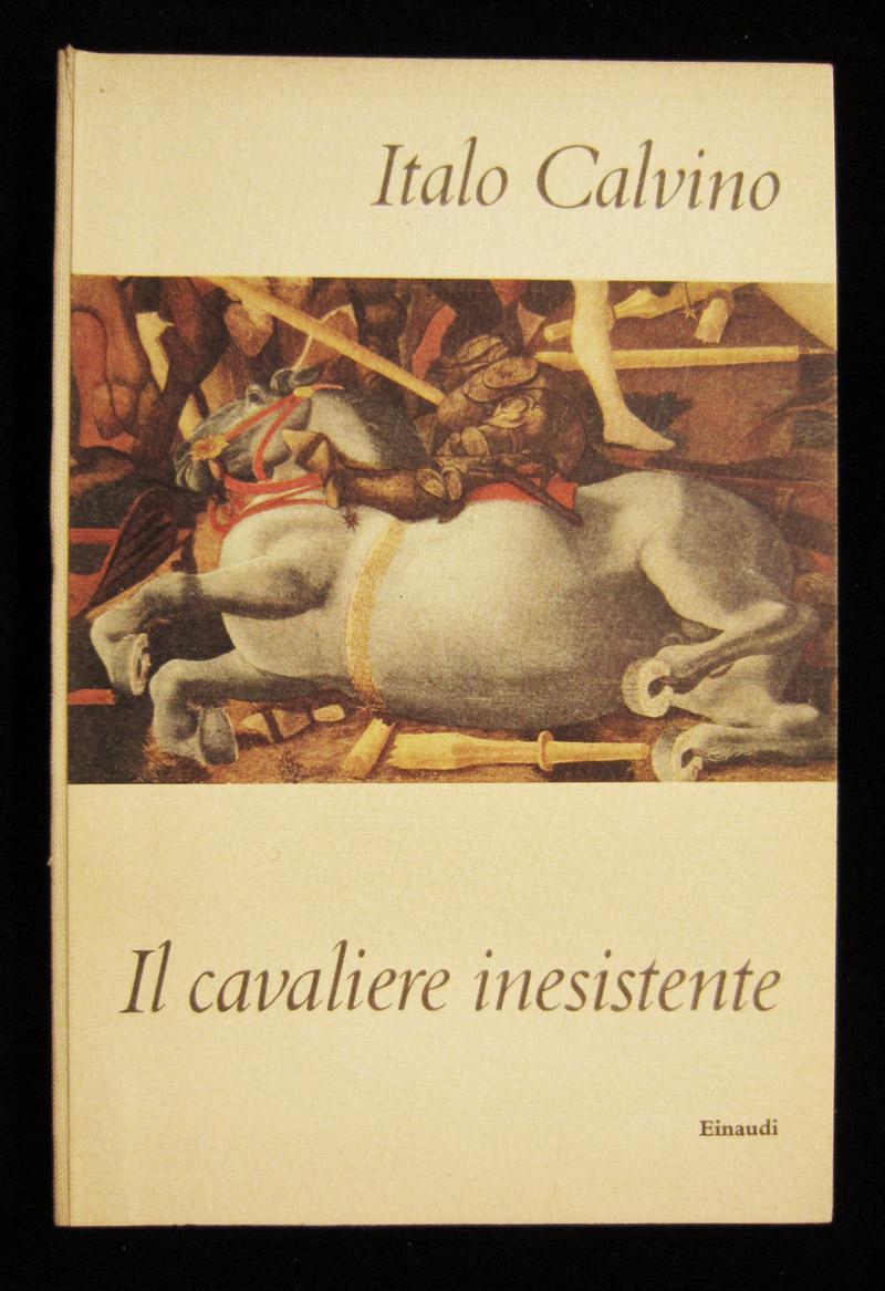 Il cavaliere inesistente: CALVINO, ITALO