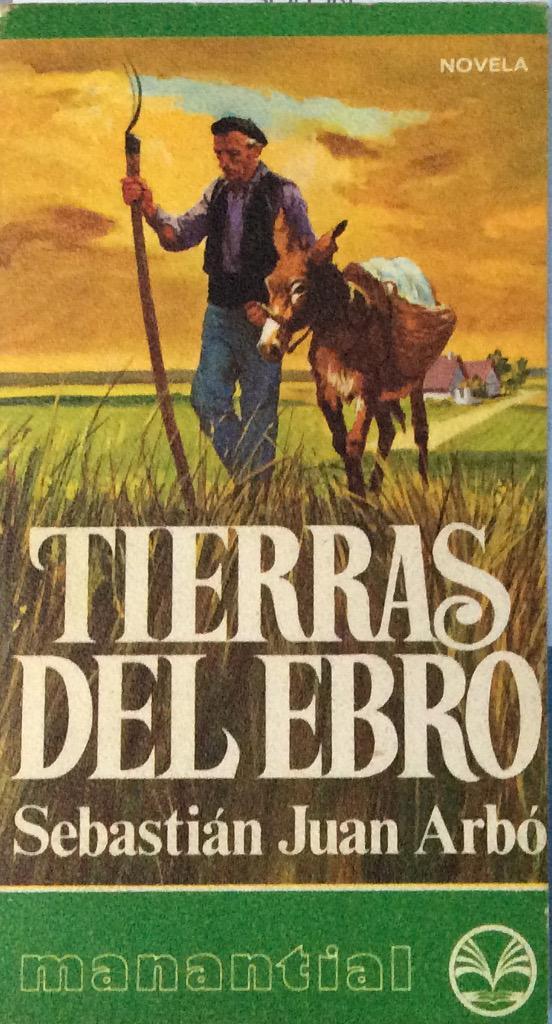 Tierras del Ebro - Sebartián Juan Arbó