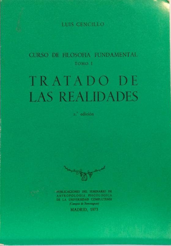 Curso de Filosofía Fundamental Tomo I - Tratado de las realidades - Luis Cencillo