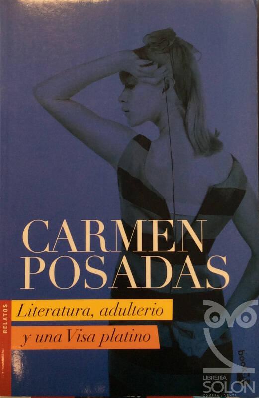 Literatura, adulterio y una Visa Platino - Carmen Posadas