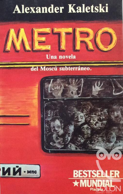 Metro. Una novela del Moscú subterráneo - Alexander Kaletski