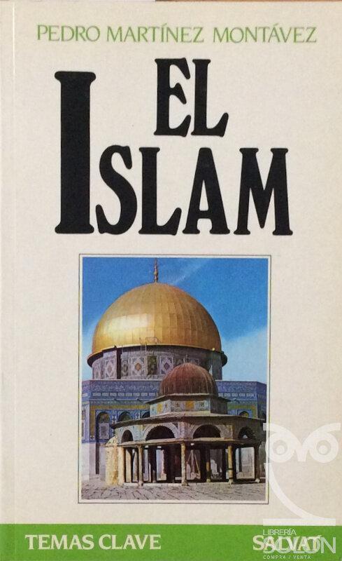 El Islam - Pedro Martínez Montávez