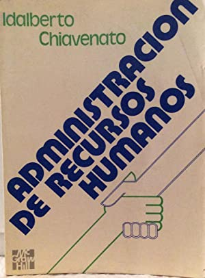 Administración de Recursos Humanos: Idalberto Chiavenato