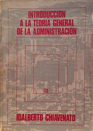 Introducción a la Teoría General de la: Idalberto Chiavenato