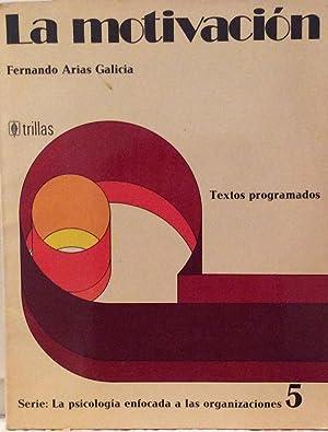 La motivación: Fernando Arias Galicia