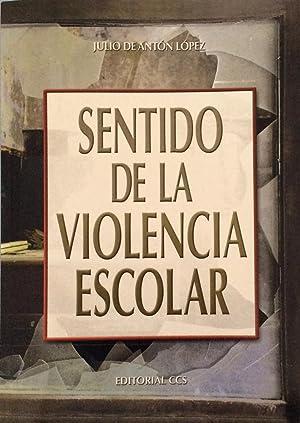 Sentido de la violencia escolar: Julio de Antón López